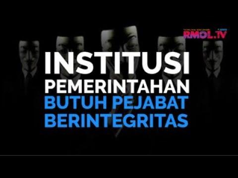 Institusi Pemerintahan Butuh Pejabat Berintegritas