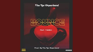 Bounce (feat. TimiBoi)
