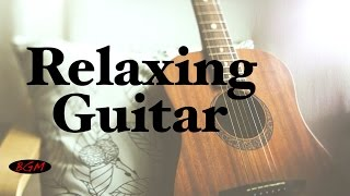 Relaxing Guitar Music For Work,Study,Sleep - Chill Out Music - Background Music