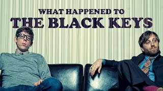 Where Did THE BLACK KEYS Go?