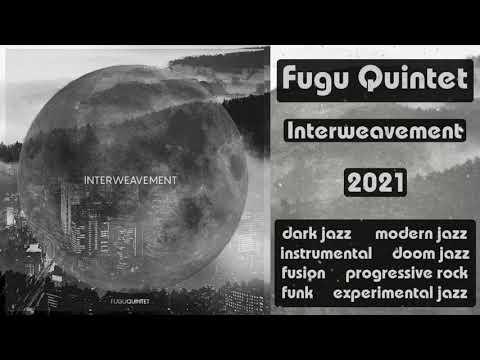 Fugu Quintet — Interweavement (2021) online metal music video by FUGU QUINTET