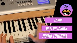 Laura - Bat For Lashes Piano Tutorial
