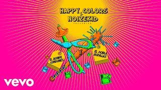 El Rompe Condones y El Dobla Rodilla - Happy Colors feat. Noizekid (Video)