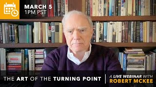 The Art of the Turning Point | Robert McKee's New Webinar