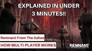 REMNANT: FROM THE ASHES - Multiplayer Explained In Under 3 Minutes!