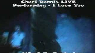 Bad Boy Cheri Dennis Performs I Love You Live