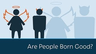 Are People Born Good?