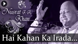 Hai Kahan Ka Irada - Nusrat Fateh Ali Khan - Top   - YouTube