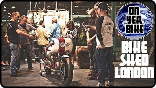Bike Shed  London 2016 - Are these the coolest motorcycles in the world!?