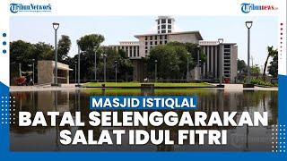 Masjid Istiqlal Resmi Tak Gelar Salat Idul Fitri 2021, Imam Besar Ungkap Alasannya
