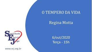 O tempero da vida – Regina Motta – 6/10/2020