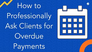 Unpaid Invoices: 7 Ways to Professionally Deal With Late-Paying Clients