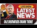 Solskjaer Demands Time! Man Utd News Now