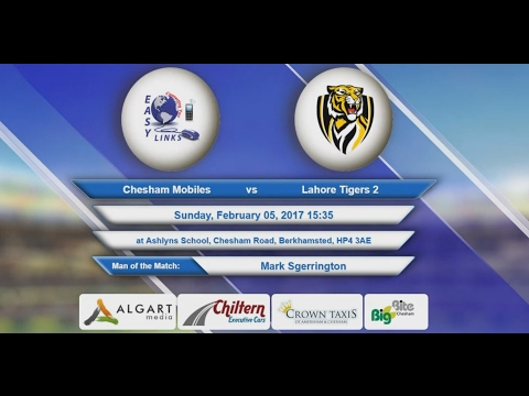 Video Chesham Mobiles VS Lahore Tigers 2 - 05-Feb-2017