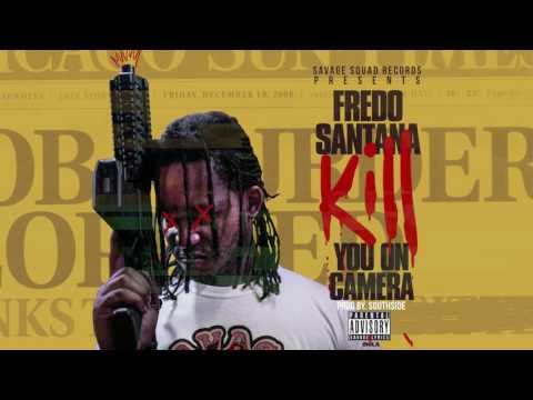 Fredo Santana – Kill You On Camera (Prod. By Southside)