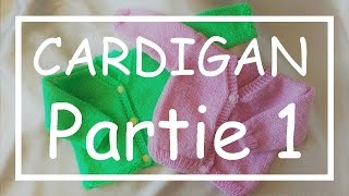 Tricot Facile - Tuto Cardigan (part 1/5) - Debutant - Layette - Easy Knitting - Beginner