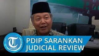 PDIP Sarankan Perubahan UU KPK Dilakukan Melalui Judicial atau Legislasi Review