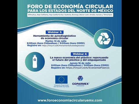 4. La Nueva Economía de los Plásticos. Foro de EC para los estados del Norte de Mexico.