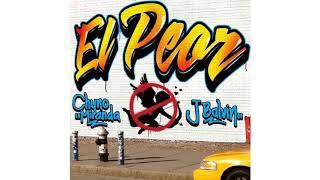 Chyno Miranda, J. Balvin   El Peor (AUDIO)