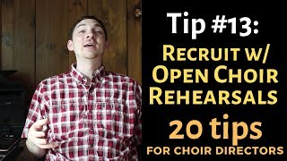 20 Tips for Choir Directors: TIP 13: Recruit with Open Choir Rehearsals