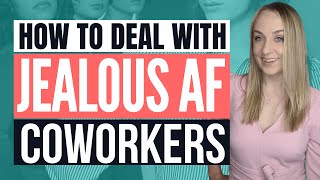 JEALOUS COWORKERS | How to Deal with Jealous Coworkers