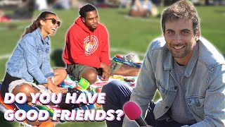 Is life worth living without friends?