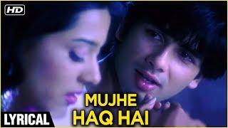 Mujhe Haq Hai Lyrical | Vivah | Shahid Kapoor, Amrita Rao