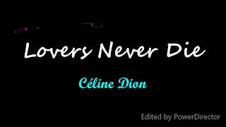 Céline Dion Lovers Never Die (Lyrics)