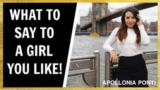 What To Say To A Girl You Like | How To Be Your Best Self and Impress Her!