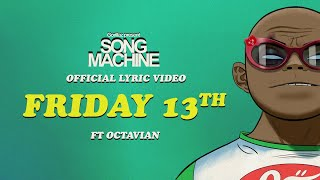 Gorillaz – Friday 13th ft. Octavian (Official Lyric Video