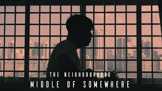 Middle Of Somewhere   The Neighbourhood (Acoustic Cover)