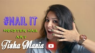 Tisha Mania : Monster Nail Art : #Nail It episode 1