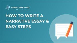 How to Write a Narrative Essay & Easy Steps