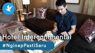 #NginepPastiSeru di Intercontinental Jakarta Pondok Indah