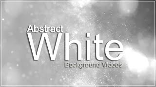 Abstract motion background   Soft Bokeh Background   White background loops   White background video