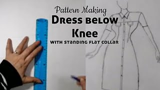 Dress Below The Knee Pattern Making With  Standing Flat Collar