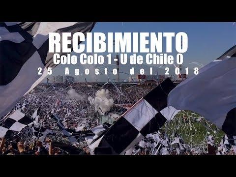 """""""RECIBIMIENTO Clásico COLO COLO 1 - Universidad de Chile 0,  25 Agosto 2018"""" Barra: Garra Blanca • Club: Colo-Colo"""