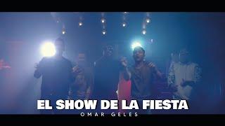 EL SHOW DE LA FIESTA (La Botella)   Omar Geles [Video Oficial]