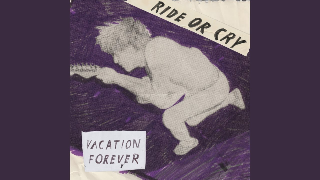 Lirik Lagu Ride or Cry -  Vacation Forever dan Terjemahan