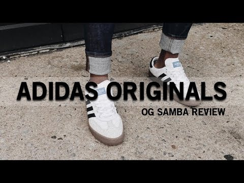 Style Advice: Adidas Originals OG Samba Review Mp3