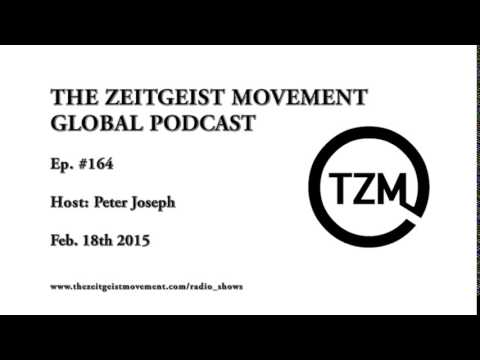 TZM Global Ep. 164 with Peter Joseph : ZDay 2015 and Q&A [ The Zeitgeist Movement ]