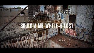 Souldia Ft Mb White B Lost Le Bonheur Des Autres