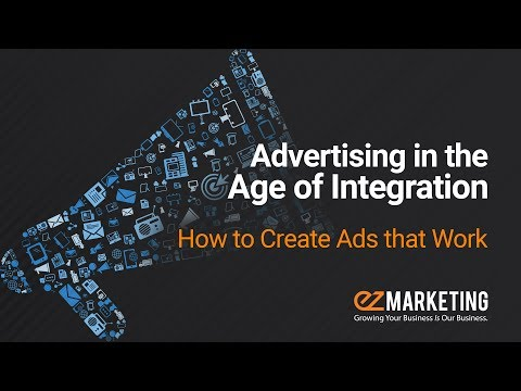 Advertising in the Age of Integration: How to Create Ads that Work
