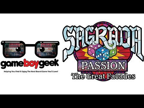 Sagrada: Passion The Great Facade Preview with the Game Boy Geek