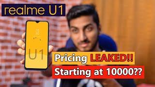 Realme U1 Pricing LEAKED!! Starting at 10000??