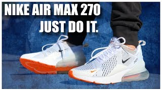 NIKE AIR MAX 270 'JUST DO IT.""