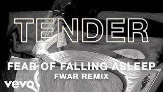 TENDER - Fear of Falling Asleep (Fwar Remix)