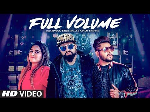 Full Volume (Full Song) Adhiraj | Mista Baaz | Ravi Raj | Latest Punjabi Songs 2019