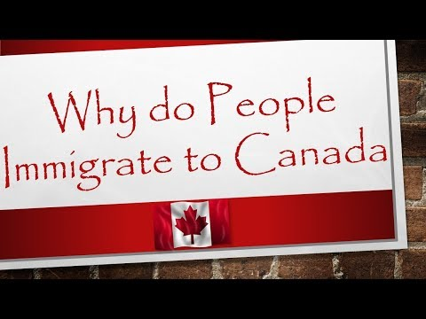 Why do People Immigrate to Canada | Canada Immigration