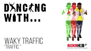 Dancing With... Waky Traffic - How to do the 'Traffic' Dance